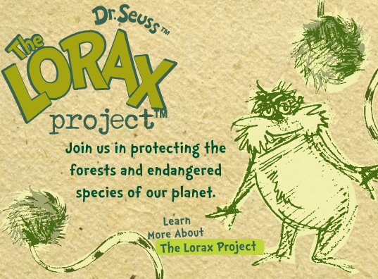 lorax project The lorax project this site raises awareness of environmental issues and helps children to take action to conserve forests and species select rating give it 1/5 give it 2/5 give it 3/5 give it 4/5 give it 5/5.